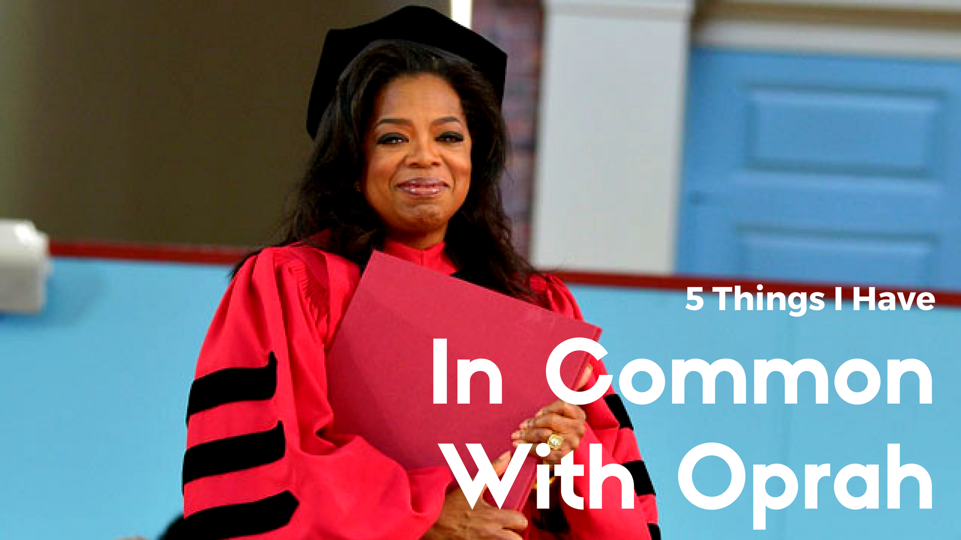 5 Things I Have In Common With Oprah